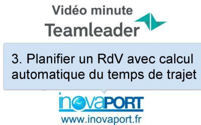 Teamleader planifie le temps de trajet pour un RdV extérieur
