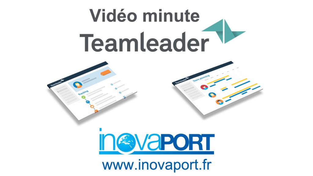 Video minute Teamleader par Inovaport